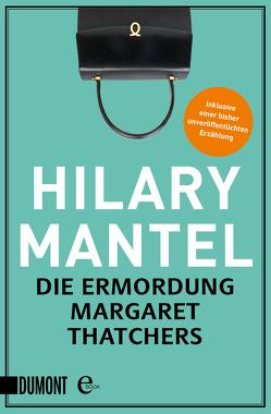 Die Ermordung Margaret Thatchers von Löcher-Lawrence,  Werner, Mantel,  Hilary