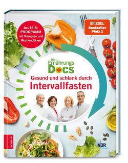 Die Ernährungs-Docs – Gesund und schlank durch Intervallfasten von Fleck,  Anne, Klasen,  Jörn, Riedl,  Matthias, Schäfer,  Silja