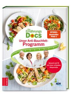 Die Ernährungs-Docs – Unser Anti-Bauchfett-Programm von Fleck,  Anne, Klasen,  Jörn, Riedl,  Matthias, Schäfer,  Silja