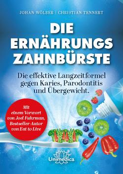 Die Ernährungs-Zahnbürste von Tennert,  Christian, Wölber,  Johan