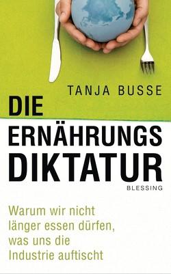 Die Ernährungsdiktatur von Busse,  Tanja