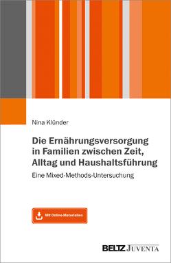 Die Ernährungsversorgung in Familien zwischen Zeit, Alltag und Haushaltsführung von Klünder,  Nina