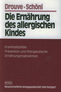 Die Ernährung des allergischen Kindes von Drouve,  Ursula, Schöni,  Martin H.