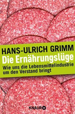 Die Ernährungslüge von Grimm,  Hans-Ulrich