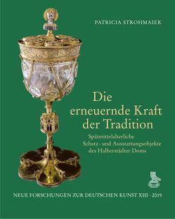 Die erneuernde Kraft der Tradition von Augustyn,  Wolfgang, Gast,  Uwe, Strohmaier,  Patricia