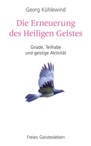 Die Erneuerung des Heiligen Geistes von Gruwez,  Christine, Kühlewind,  Georg