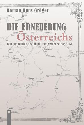 Die Erneuerung Österreichs von Gröger,  Roman Hans
