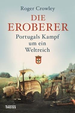 Die Eroberer von Crowley,  Roger, Freundl,  Hans, Juraschitz,  Norbert