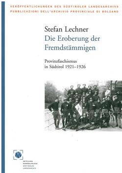 Die Eroberung der Fremdstämmigen von Lechner,  Stefan