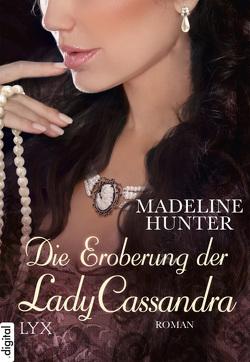 Die Eroberung der Lady Cassandra von Hunter,  Madeline, Mehrmann,  Anja