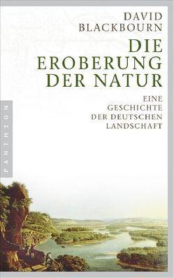 Die Eroberung der Natur von Blackbourn,  David, Rennert,  Udo