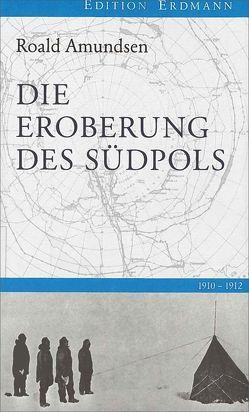 Die Eroberung des Südpols von Amundsen,  Roald, Giertz,  Gernot, Nansen,  Fridtjof