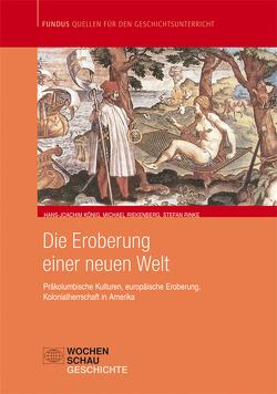 Die Eroberung einer neuen Welt von König,  Hans J, Riekenberg,  Michael, Rinke,  Stefan