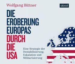 Die Eroberung Europas durch die USA von Bittner,  Wolfgang, Presser,  Armand