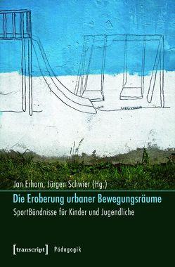 Die Eroberung urbaner Bewegungsräume von Erhorn,  Jan, Schwier,  Jürgen