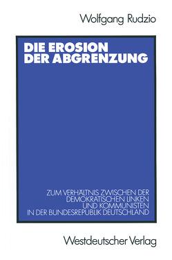 Die Erosion der Abgrenzung von Rudzio,  Wolfgang