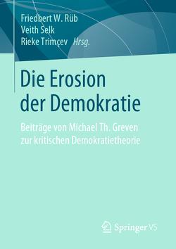 Die Erosion der Demokratie von Rüb,  Friedbert W, Selk,  Veith, Trimҫev,  Rieke