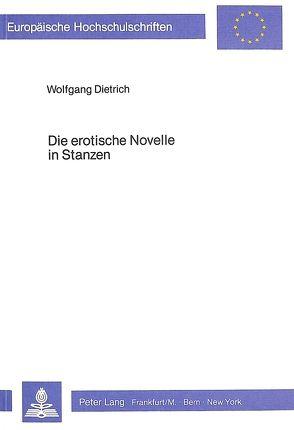 Die erotische Novelle in Stanzen von Dietrich,  Wolfgang