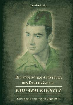 Die erotischen Abenteuer des Draufgängers Eduard Kiebitz von Suchy,  Jaroslav