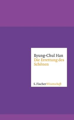 Die Errettung des Schönen von Han,  Byung-Chul