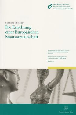 Die Errichtung einer Europäischen Staatsanwaltschaft. von Rheinbay,  Susanne