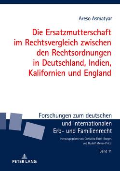 Die Ersatzmutterschaft im Rechtsvergleich zwischen den Rechtsordnungen in Deutschland, Indien, Kalifornien und England von Asmatyar,  Areso