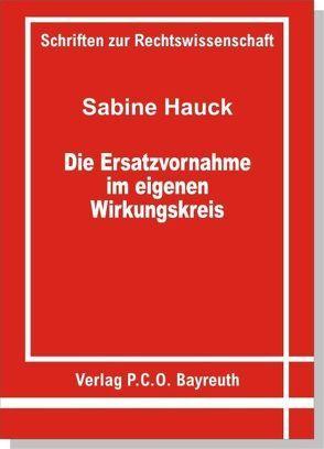 Die Ersatzvornahme im eigenen Wirkungskreis von Hauck,  Sabine