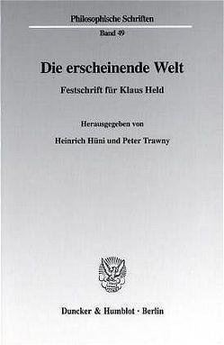Die erscheinende Welt. von Hüni,  Heinrich, Trawny,  Peter
