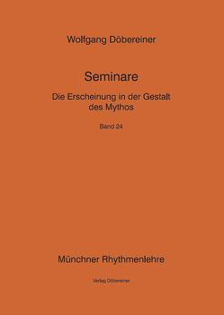 Die Erscheinung in der Gestalt des Mythos von Döbereiner,  Wolfgang