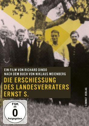 Die Erschiessung des Landesverräters Ernst S. von Dindo,  Richard