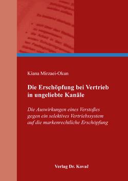 Die Erschöpfung bei Vertrieb in ungeliebte Kanäle von Mirzaei-Okun,  Kiana
