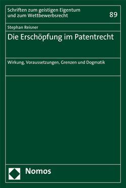 Die Erschöpfung im Patentrecht von Reisner,  Stephan