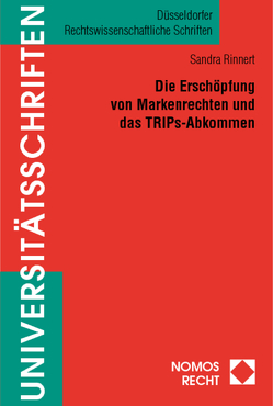 Die Erschöpfung von Markenrechten und das TRIPs-Abkommen von Rinnert,  Sandra