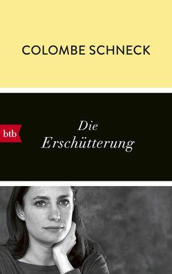 Die Erschütterung von Schneck,  Colombe, Wittmann,  Uli