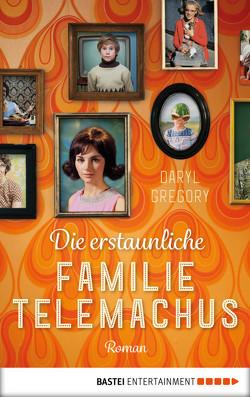 Die erstaunliche Familie Telemachus von Gregory,  Daryl