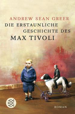 Die erstaunliche Geschichte des Max Tivoli von Greer,  Andrew Sean, Strätling,  Uda