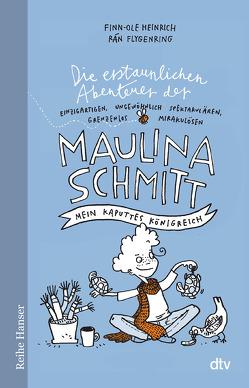 Die erstaunlichen Abenteuer der Maulina Schmitt Mein kaputtes Königreich von Flygenring,  Rán, Heinrich,  Finn-Ole