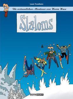 Die erstaunlichen Abenteuer von Herrn Hase 1 – Slaloms von Findakly,  Brigitte, Raguenet,  Christine, Trondheim,  Lewis