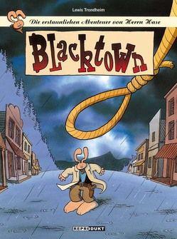 Die erstaunlichen Abenteuer von Herrn Hase 2 – Blacktown von Findakly,  Brigitte, Krämling,  Tanja, Raguenet,  Christine, Trondheim,  Lewis