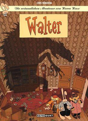 Die erstaunlichen Abenteuer von Herrn Hase 4 – Walter von Findakly,  Brigitte, Kaps,  Joachim, Trondheim,  Lewis