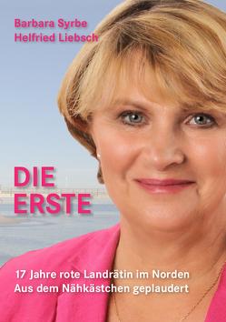 Die Erste von Liebsch,  Helfried, Syrbe,  Barbara