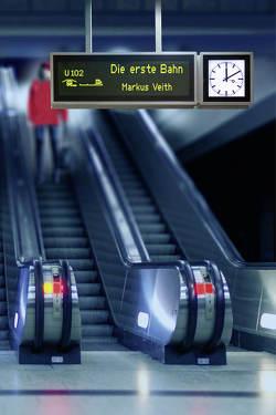 Die erste Bahn von Veith,  Markus