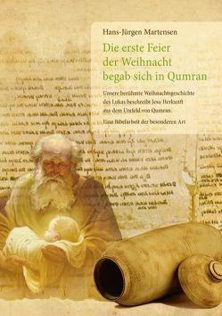 Die erste Feier der Weihnacht begab sich in Qumran von Martensen,  Hans-Jürgen