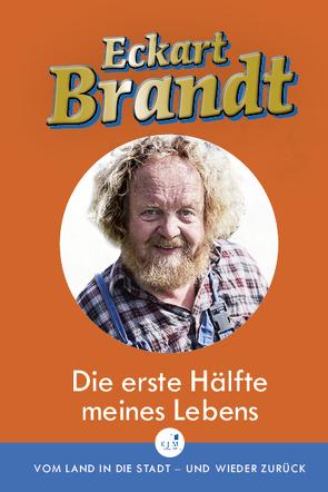 Die erste Hälfte meines Lebens von Brandt,  Eckart