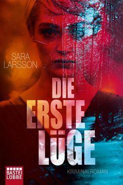 Die erste Lüge von Granz,  Hanna, Larsson,  Sara