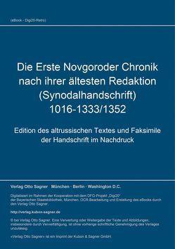 Die Erste Novgoroder Chronik nach ihrer ältesten Redaktion (Synodalhandschrift) 1016-1333/1352 von Dietze,  Joachim
