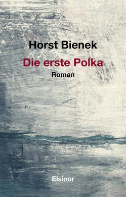 Die erste Polka von Bienek,  Horst