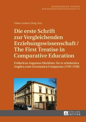 Die erste Schrift zur Vergleichenden Erziehungswissenschaft/The First Treatise in Comparative Education von Lenhart,  Volker, Phillips,  David