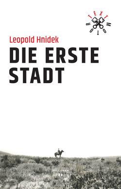 Die erste Stadt von Hnidek,  Leopold