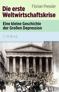 Die erste Weltwirtschaftskrise von Pressler,  Florian